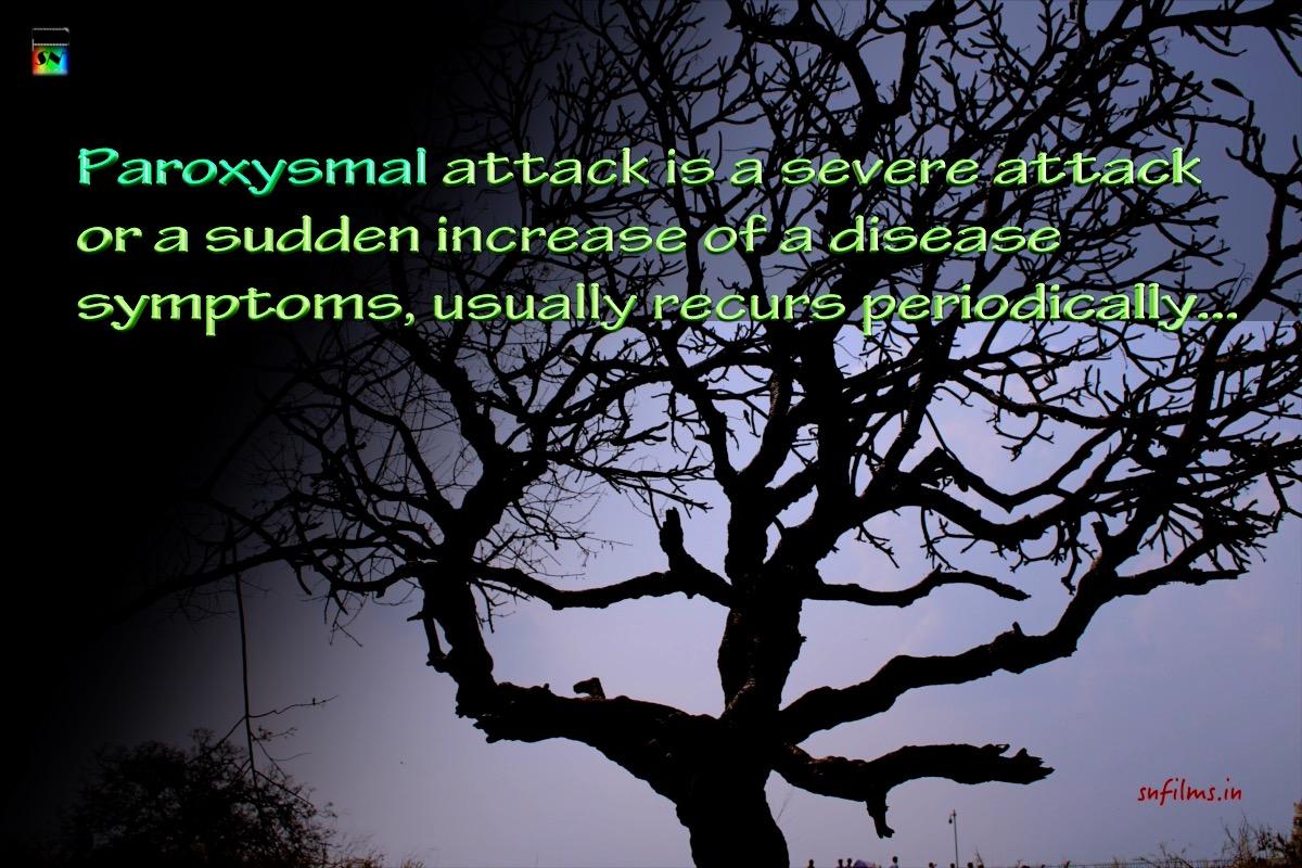 paroxysmal attack - disease - symptoms