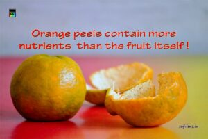 Orange peels contain more nutrients than the fruit