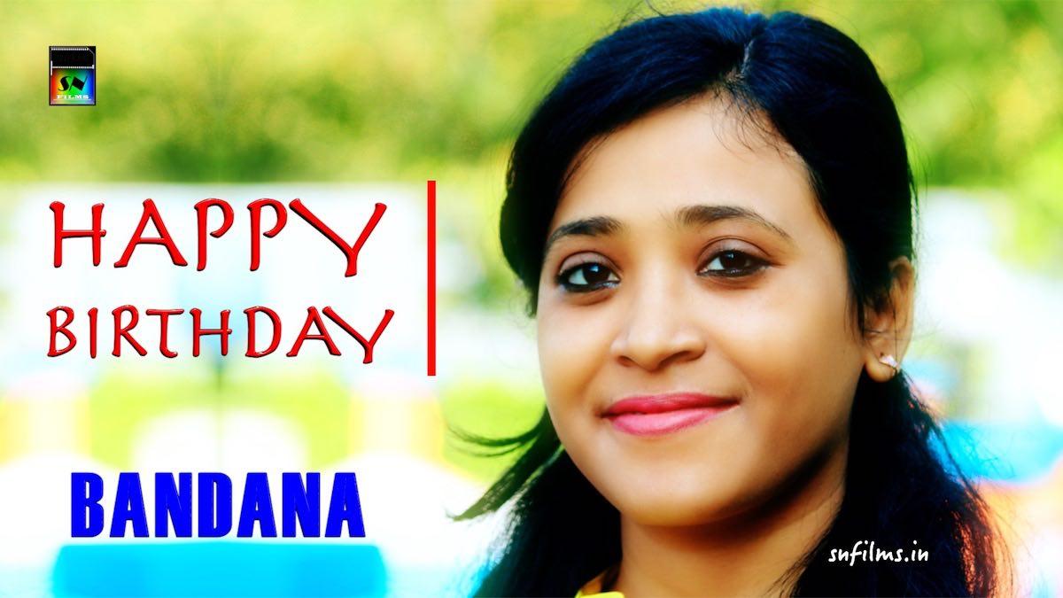 Happy birthday Bandana nandi - photo Sanjib Nath from SN Films