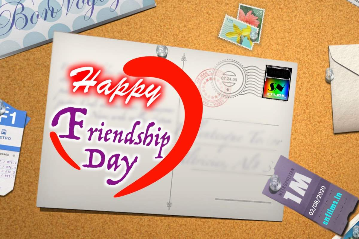 Happy friendship day - 2nd august - 2020 - snfilms