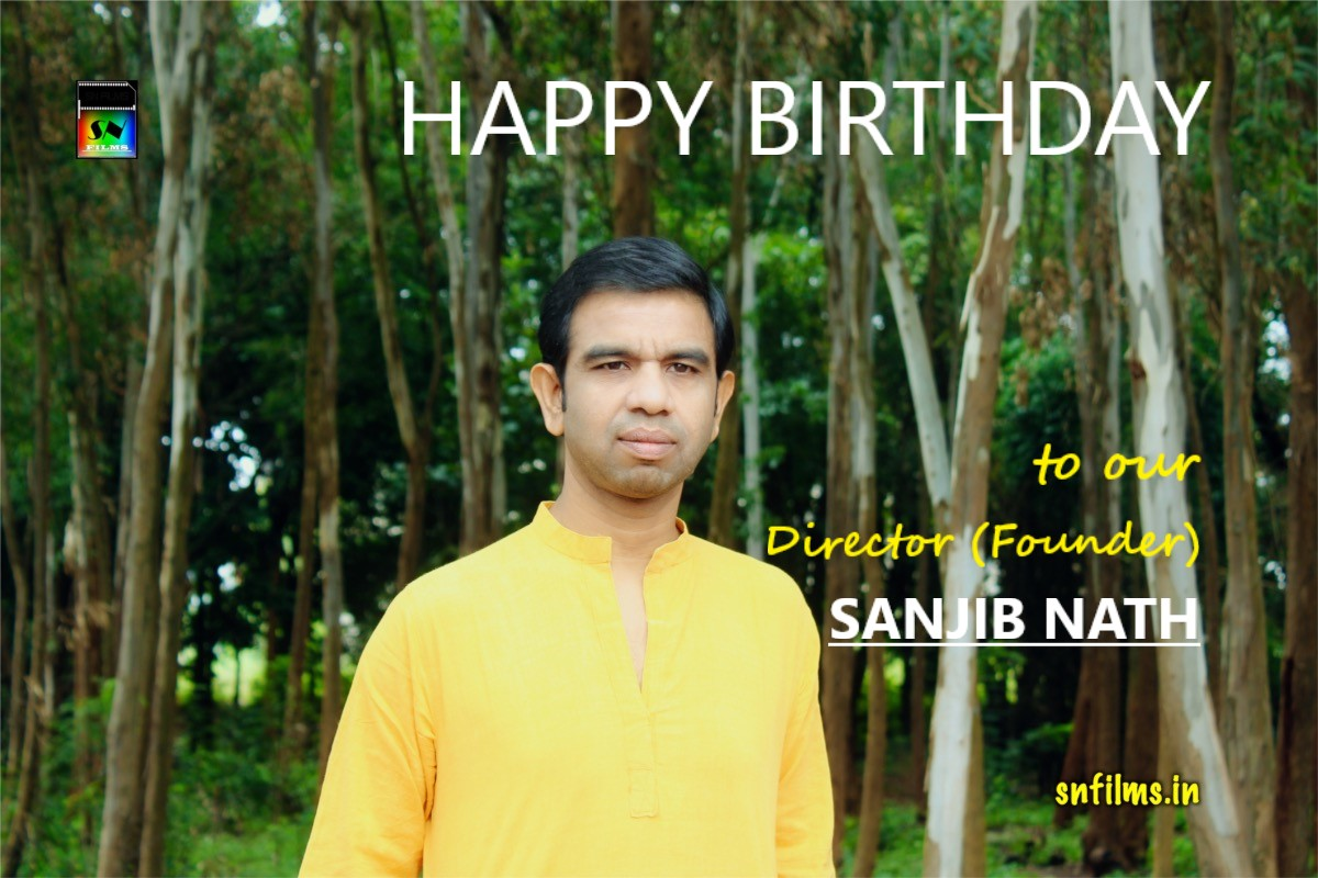 Happy birthday to snfilms founder and director Sanjib Nath