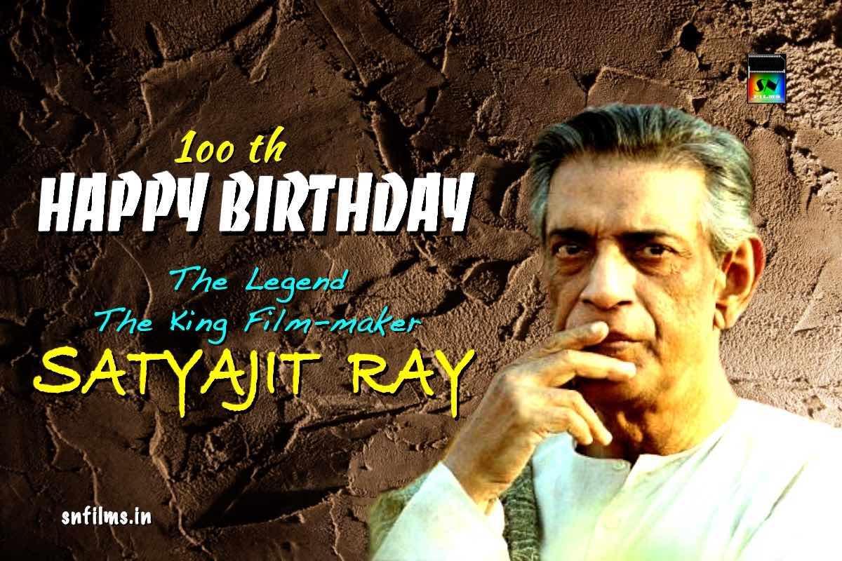 Happy 100th Birthday - Satyajit Ray - Indian Film Maker